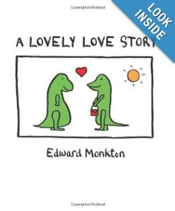 Photo courtesy of http://www.amazon.com/Lovely-Love-Story-Edward-Monkton/dp/0740763083/ref=sr_1_1?s=books&ie=UTF8&qid=1372717661&sr=1-1&keywords=a+lovely+love+story